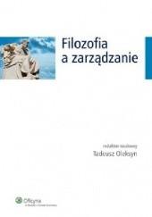 Okładka książki Filozofia a zarządzanie Tadeusz Oleksyn
