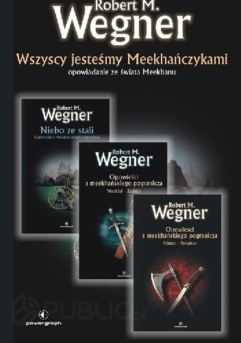 Okładka książki Wszyscy jesteśmy Meekhańczykami Robert M. Wegner