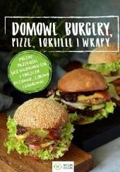 Okładka książki Domowe burgery, pizze, tortille, wrapy praca zbiorowa
