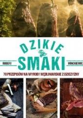 Okładka książki Dzikie smaki 70 przepisów na wyroby wędliniarskie z dziczyzny Robert Winckiewicz