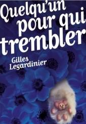 Okładka książki Quelquun pour qui trembler Gilles Legardinier