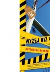 Okładka książki Wyżej niż wysoko Katarzyna Ryrych