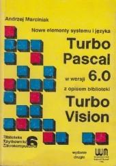 Okładka książki Nowe elementy systemu i języka Turbo Pascal w wersji 6.0 z opisem biblioteki Turbo Vision