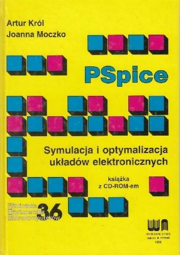 Okładka książki PSpice. Symulacja i optymalizacja układów elektronicznych Artur Król,Joanna Moczko