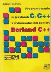 Okładka książki Programowanie w językach C i C++ z wykorzystaniem pakietu Borland C++