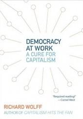 Okładka książki Democracy at Work: A Cure for Capitalism Richard Wolff