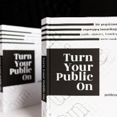 Okładka książki Turn Your Public On. Jak projektować angażującą komunikację: public relations, branding, social media praca zbiorowa