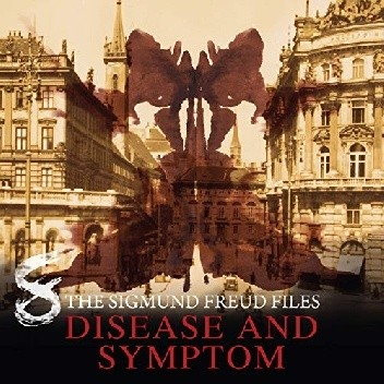 Okładka książki The Sigmund Freud Files - Episode 08 Disease and Symptom Heiko Martens