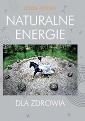 Okładka książki Naturalne energie dla zdrowia Leszek Matela