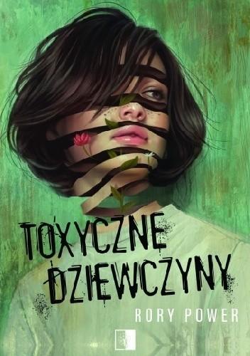 Okładka książki Toxyczne dziewczyny Rory Power