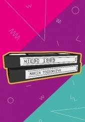 Okładka książki Niebo 1989 Marcin Teodorczyk