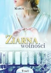 Okładka książki Ziarna wolności. Tom 1 Marcin Chyczewski