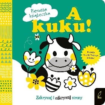 Okładka książki A kuku! Pierwsza książeczka praca zbiorowa