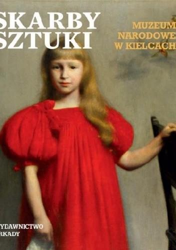 Okładka książki Skarby sztuki. Muzeum Narodowe w Kielcach praca zbiorowa
