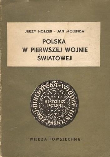 Okładka książki Polska w pierwszej wojnie światowej Jerzy Holzer,Jan Molenda