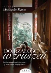 Okładka książki Dojrzałość wzruszeń Alicja Masłowska–Burnos