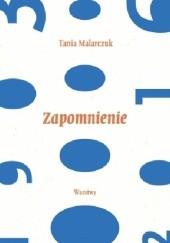 Okładka książki Zapomnienie Tania Malarczuk