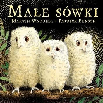 Okładka książki Małe sówki Martin Waddell