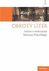 Okładka książki Obroty liter. Szkice o twórczości Tomasza Różyckiego Anna Czabanowska-Wróbel,Magdalena Rabizo-Birek
