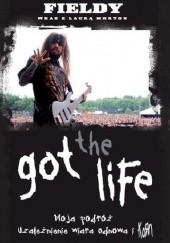 Okładka książki Got The Life: Moja Podróż, Uzależnienie, Wiara, Odnowa i Korn Laura Morton,Reginald Arvizu