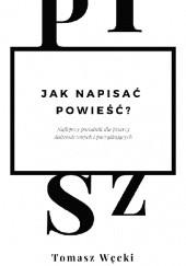 Okładka książki Jak napisać powieść? Tomasz Węcki