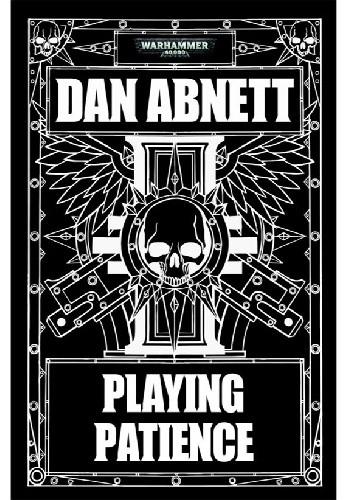Okładka książki Playing Patience Dan Abnett