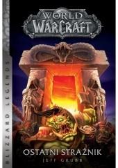 Okładka książki World of WarCraft: Ostatni strażnik Jeff Grubb