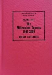 Okładka książki The Collected Stories of Robert Silverberg, Volume Nine: The Millennium Express 1995-2009 Robert Silverberg