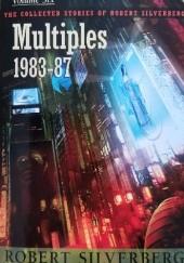 Okładka książki The Collected Stories of Robert Silverberg, Volume Six: Multiples 1983-87 Robert Silverberg