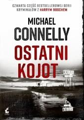 Okładka książki Ostatni kojot Michael Connelly