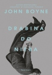 Okładka książki Drabina do nieba John Boyne