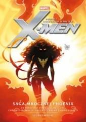 Okładka książki Marvel: X-Men. Saga Mrocznej Phoenix Stuart Moore