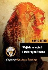 Okładka książki Wejście w ogień i zwierzyna łowna Navis Nord