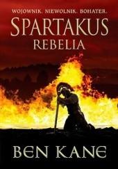 Okładka książki Spartakus. Rebelia Ben Kane