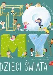 Okładka książki To MY dzieci świata Eliza Piotrowska