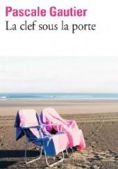 Okładka książki La clef sous la porte Pascale Gautier