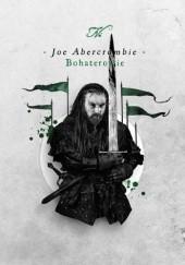 Okładka książki Bohaterowie Joe Abercrombie