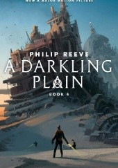 Okładka książki A Darkling Plain Philip Reeve