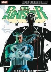 Okładka książki Punisher Epic Collection: Circle Of Blood Mike Baron, Dave Ross, Klaus Janson, Jo Duffy, Mike Zeck, Steven Grant, Ann Nocenti, Mike Vosburg