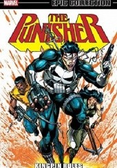 Okładka książki Punisher Epic Collection: Kingpin Rules Mike Baron, Whilce Portacio, Larry Stroman, Erik Larsen, Shea Anton Pensa, Roger Salick