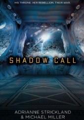 Okładka książki Shadow Call Michael Miller,Adrianne Strickland