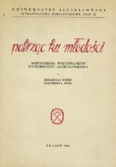 Okładka książki Patrząc ku młodości.Wspomnienia wychowanków Uniwersytetu Jagiellońskiego