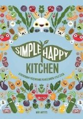 Okładka książki Simple happy kitchen ilustrowany przewodnik po roślinnym stylu życia Mottes Miki