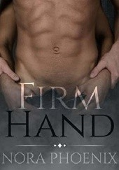 Okładka książki Firm Hand Nora Phoenix