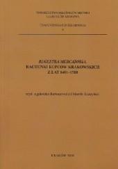Okładka książki Regestra mercatoria. Rachunki kupców krakowskich z lat 1401-1510