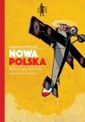 Okładka książki Nowa Polska. Reforma agrarna przeciwko własności prywatnej Emmanuel Małyński