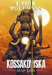 Okładka książki Upiór Południa Maja Lidia Kossakowska