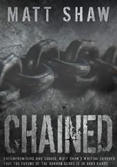 Okładka książki Chained Matt Shaw