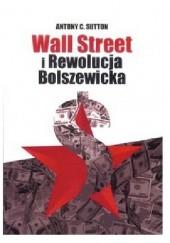 Okładka książki Wall Street i Rewolucja Bolszewicka Antony C. Sutton
