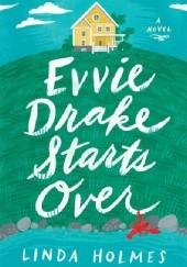 Okładka książki Evvie Drake Starts Over Linda Holmes
